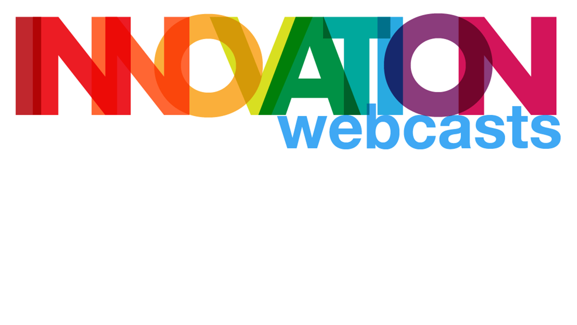 Innovation Webcasts