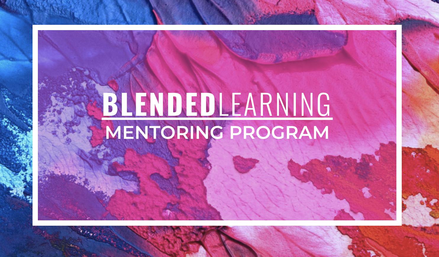 Blended Learning Mentoring Program
